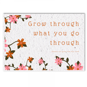 Bloom card (4x) - Grow through what you go through