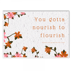 Bloom card (4x) - You gotta nourish to flourish