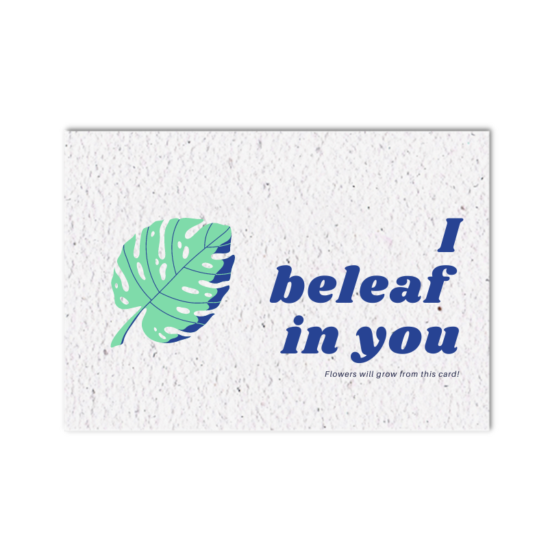 Growing card (4x) - I beleaf in you